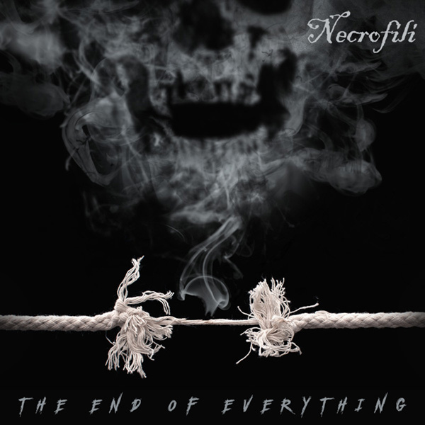 Necrofili - The End Of Everything - Cover Art